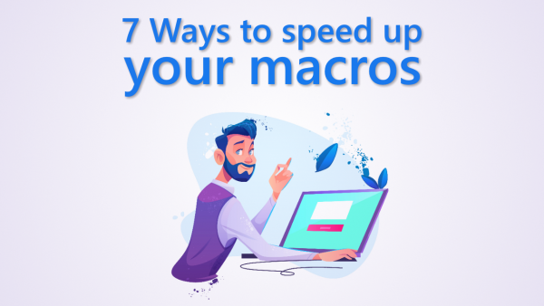 7 Ways to speed up your macros Cover