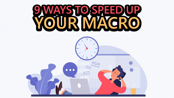 9 Ways to speed up your macros Cover