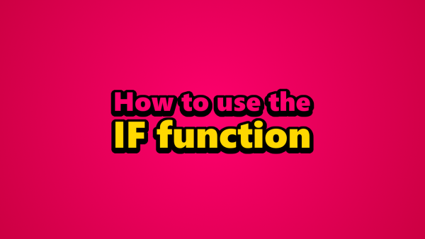 How to use the IF function Cover